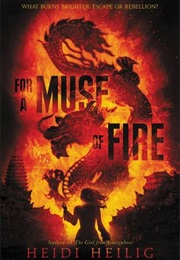 For a Muse of Fire (Heidi Heilig)