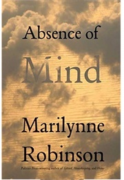 Absence of Mind (Marilynne Robinson)
