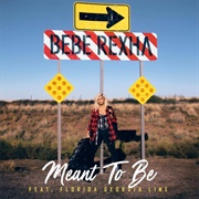 Meant to Be - Bebe Rexha Ft. Florida Georgia Line