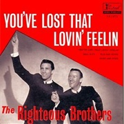 You've Lost That Lovin' Feelin' - The Righteous Brothers