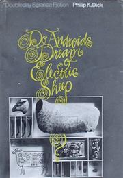Do Androids Dream of Electric Sheep?, Philip K. Dick (1968)
