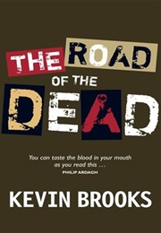 The Road of the Dead (Kevin Brooks)