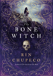 The Bone Witch Series (Rin Chupeco)