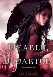 Dearly, Departed (Lia Habel)