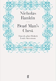 Dead Man's Chest:Travels After Robert Louis Stevenson (Nicholas Rankin)