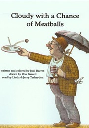 Cloudy With a Chance of Meatballs (Judi Barrett)