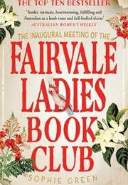 The Inaugural Meeting of the Fairvale Ladies Book Club (Sophie Green)