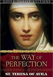 The Way of Perfection (St. Teresa of Avila)