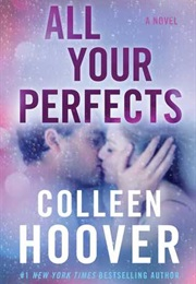 All Your Perfects (Colleen Hoover)