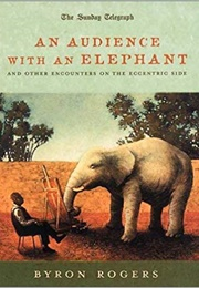 An Audience With an Elephant (Byron Rogers)
