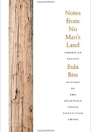 Notes From No Man's Land (Eula Biss)