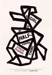 A Girl Is a Half Formed Thing