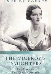 The Viceroy's Daughters (Anne De Courcy)