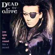 You Spin Me Around (Like a Record) - Dead or Alive