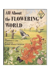 All About the Flowering World (Ferdinand C. Lane)