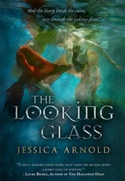 The Looking Glass (Jessica Arnold)