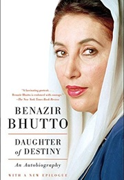 Daughter of Destiny: An Autobiography (Benazir Bhutto)