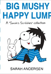 Big Mushy Happy Lump (Sarah Andersen)