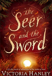 The Seer and the Sword (Victoria Hanley)