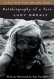 Autobiography of a Face (Lucy Grealy)