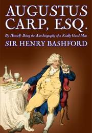 Augustus Carp, Esq. by Himself: Being the Autobiography of a Really Go