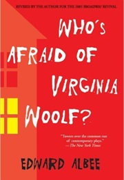Who's Afraid of Virginia Woolf? (Edward Albee)
