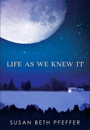 Life as We Knew It Series (Susan Pfeffer)