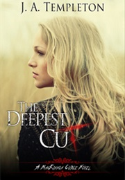 The Deepest Cut (A Mackinnon Curse Novel, Book 1) (J.A. Templeton)