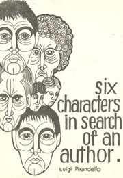 Six Characters in Search of an Author (Luigi Pirandello)
