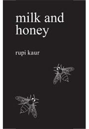Milk and Honey (Rupi Kaur)