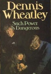 Such Power Is Dangerous (Dennis Wheatley)