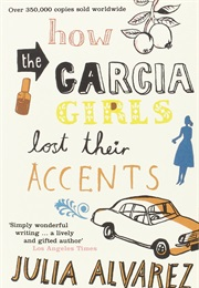 How the Garcia Girls Lost Their Accent (Julia Alvarez)