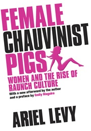 Female Chauvinist Pigs (Ariel Levy)