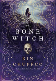 The Bone Witch (Rin Chupeco)