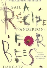A Recipe for Bees (Gail Anderson-Dargatz)