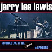 Jerry Lee Lewis - Live at the Star Club Hamburg