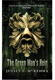 The Green Man's Heir (Juliet E McKenna)