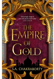 The Empire of Gold (S.A. Chakraborty)