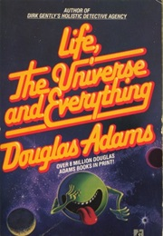 Life, the Universe and Everything (Douglas Adams)