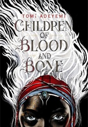 Children of Blood and Bone (Tomi Adyemi)