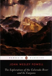 The Exploration of the Colorado River and Its Canyons (John Wesley Powell)