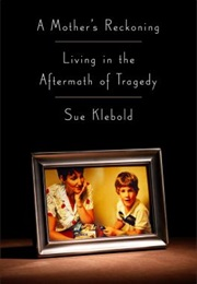 A Mother's Reckoning (Sue Klebold)