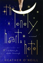 The Lonely Hearts Hotel (Heather O'neill)