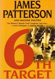 The 6th Target (James Patterson and Maxine Paetro)