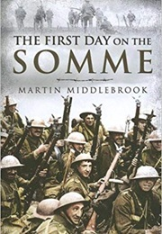 The First Day on the Somme (Martin Middlebrook)