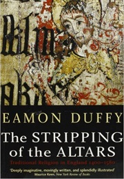 The Stripping of the Altars (Eamon Duffy)