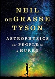 Astrophysics for People in a Hurry (Neil Degrasse Tyson)