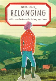 Belonging: A German Reckons With History and Home (Nora Krug)