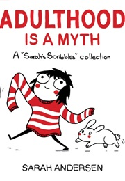 Adulthood Is a Myth (Sarah Andersen)
