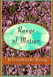 Range of Motion (Elizabeth Berg)